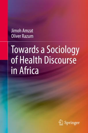 Towards a Sociology of Health Discourse in Africa :