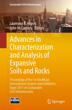Advances in Characterization and Analysis of Expansive Soils and Rocks : Proceedings of the 1st GeoMEast International Congress and Exhibition, Egypt 2017 on Sustainable Civil Infrastructures