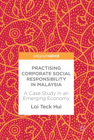 Practising Corporate Social Responsibility in Malaysia : A Case Study in an Emerging Economy
