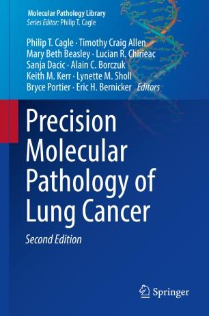 Precision Molecular Pathology of Lung Cancer :
