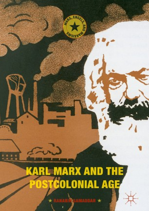Karl Marx and the Postcolonial Age :