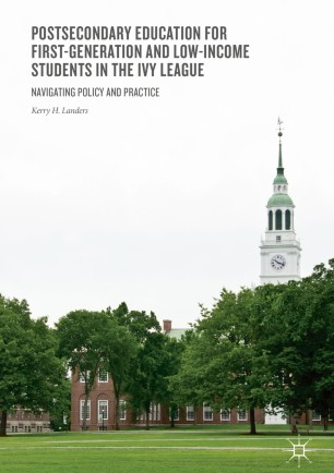 Postsecondary Education for First-Generation and Low-Income Students in the Ivy League : Navigating Policy and Practice