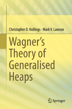 Wagner's Theory of Generalised Heaps
