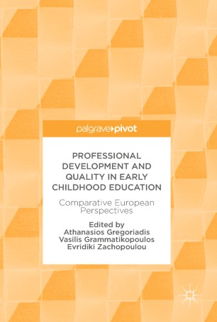 Professional Development and Quality in Early Childhood Education : Comparative European Perspectives