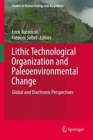 Lithic Technological Organization and Paleoenvironmental Change : Global and Diachronic Perspectives