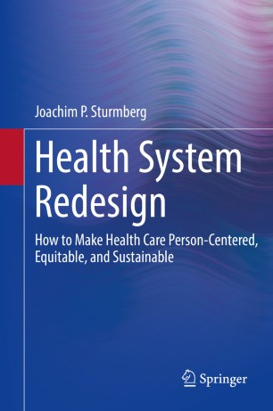 Health System Redesign : How to Make Health Care Person-Centered, Equitable, and Sustainable