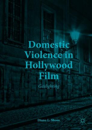 Domestic Violence in Hollywood Film Gaslighting