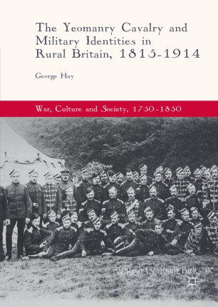 The Yeomanry Cavalry and Military Identities in Rural Britain, 1815–1914