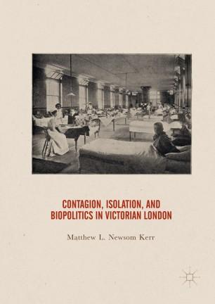 Contagion, Isolation, and Biopolitics in Victorian London :