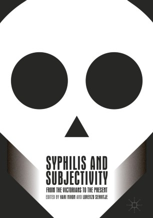Syphilis and Subjectivity  : From the Victorians to the Present