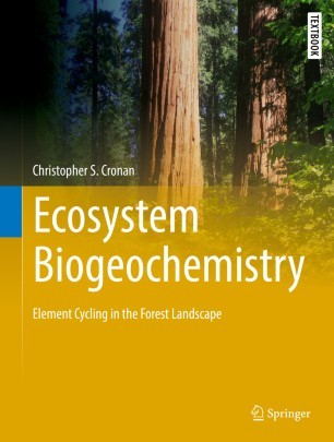 Ecosystem Biogeochemistry : Element Cycling in the Forest Landscape
