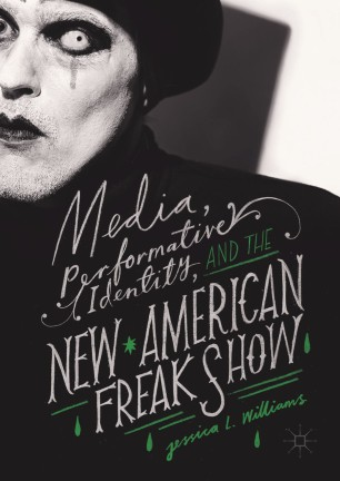 Media, Performative Identity, and the New American Freak Show :
