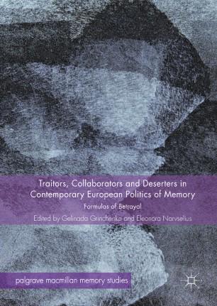 Traitors, Collaborators and Deserters in Contemporary European Politics of Memory