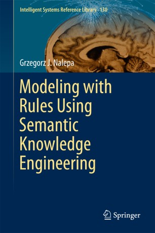 Modeling with Rules Using Semantic Knowledge Engineering :