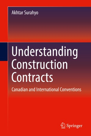 Understanding Construction Contracts : Canadian and International Conventions