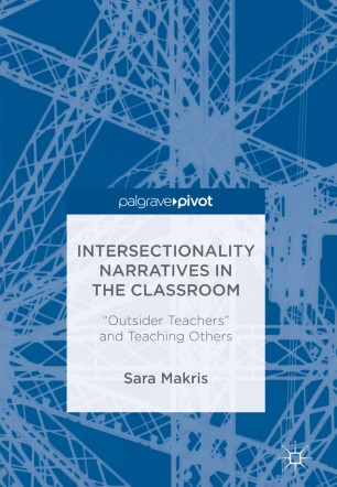 "Intersectionality Narratives in the Classroom : ""Outsider Teachers"" and Teaching Others"