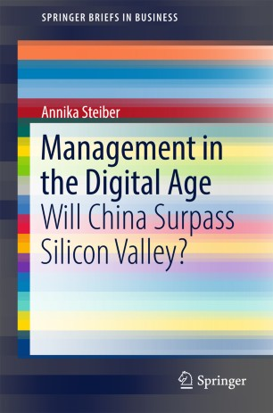 Management in the Digital Age : Will China Surpass Silicon Valley?