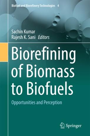 Biorefining of Biomass to Biofuels