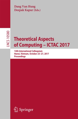 Theoretical Aspects of Computing – ICTAC 2017