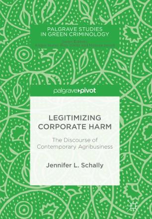 Legitimizing Corporate Harm : The Discourse of Contemporary Agribusiness
