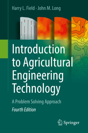 Introduction to Agricultural Engineering Technology: A Problem Solving Approach By Harry L. Field and John M