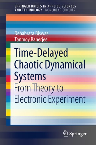 Time-Delayed Chaotic Dynamical Systems : From Theory to Electronic Experiment