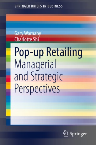 Pop-up Retailing : Managerial and Strategic Perspectives