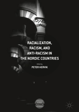 Racialization, Racism, and Anti-Racism in the Nordic Countries ...