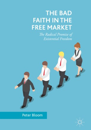 The Bad Faith in the Free Market