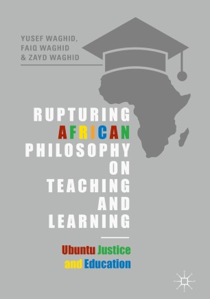 Rupturing African Philosophy on Teaching and Learning
