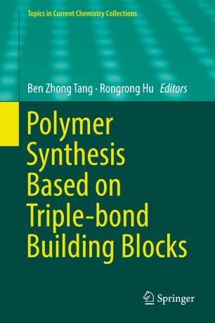 Polymer Synthesis Based on Triple-bond Building Blocks
