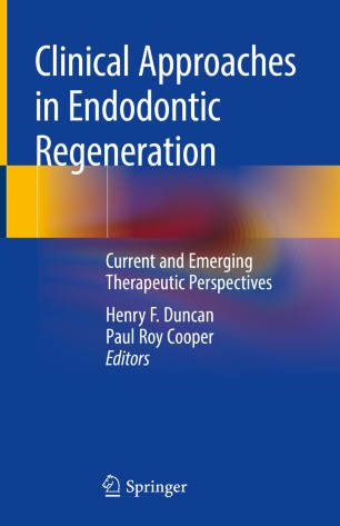 Clinical Approaches Endodontic Regeneration 2019 978-3-319-96848-3