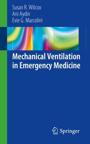 Mechanical Ventilation Emergency Medicine 2019 978-3-319-98410-0