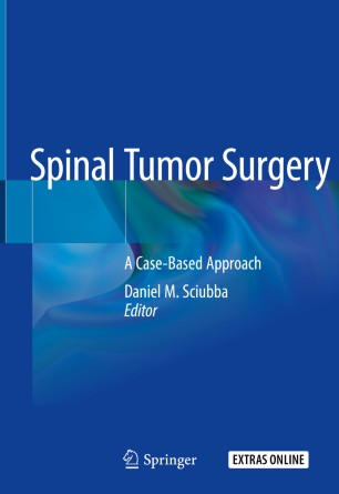 Spinal Tumor Surgery 2019 978-3-319-98422-3