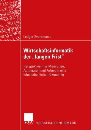 """Wirtschaftsinformatik der """"langen Frist"""""""