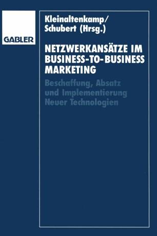 Netzwerkansätze im Business-to-Business-Marketing
