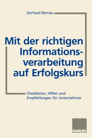Mit der richtigen Informationsverarbeitung auf Erfolgskurs