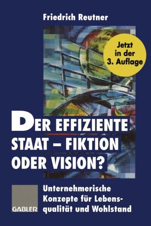 Der effiziente Staat — Fiktion oder Vision?
