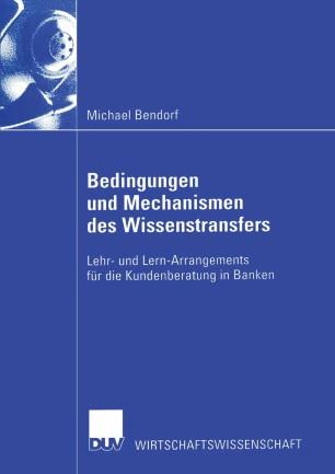 Bedingungen und Mechanismen des Wissenstransfers