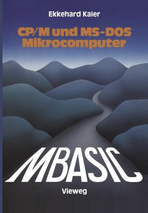 Mbasic Wegweiser Fur Mikrocomputer Unter Cp M Und Ms Dos Springerlink
