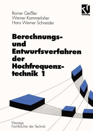 Berechnungs- und Entwurfsverfahren der Hochfrequenztechnik 1