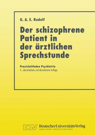 Der Schizophrene Patient in der Ärztlichen Sprechstunde