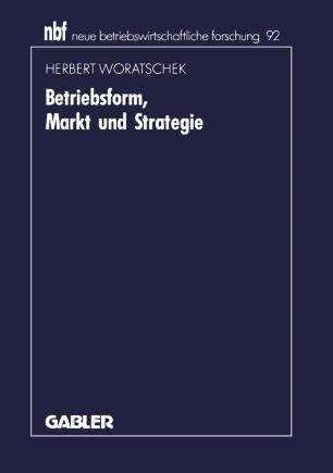 Betriebsform, Markt und Strategie