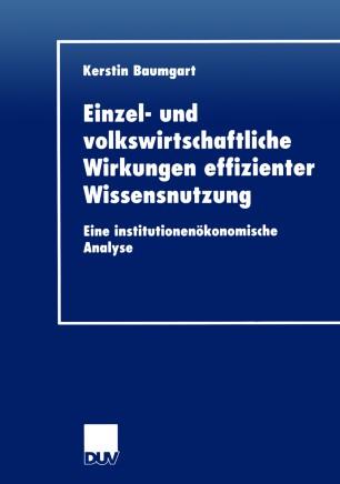 Einzel- und volkswirtschaftliche Wirkungen effizienter Wissensnutzung