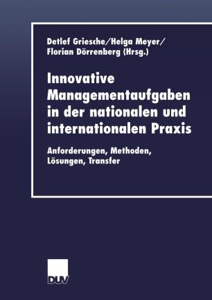 Innovative Managementaufgaben in der nationalen und internationalen Praxis