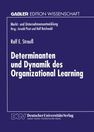 Determinanten und Dynamik des Organizational Learning