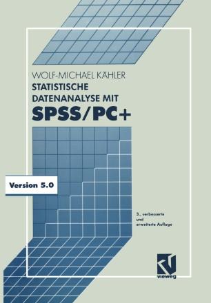 Statistische Datenanalyse mit SPSS/PC+