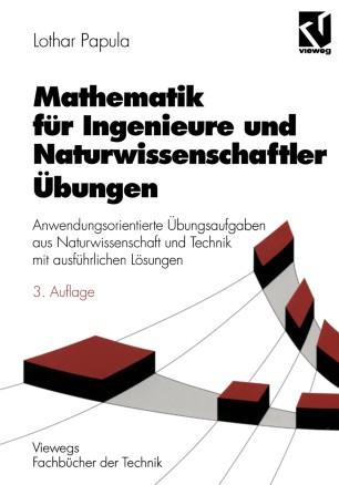 Mathematik für Ingenieure und Naturwissenschaftler Übungen