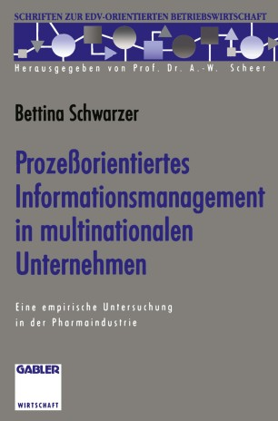 Prozeßorientiertes Informationsmanagement in multinationalen Unternehmen