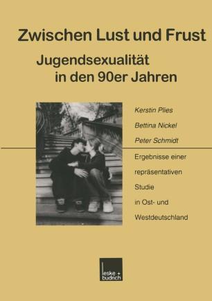 Zwischen Lust und Frust — Jugendsexualität in den 90er Jahren